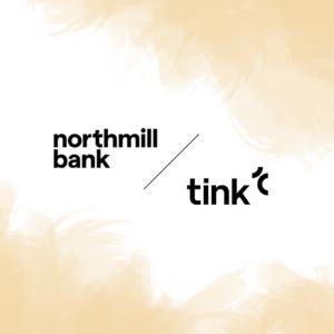 Northmill Bank i samarbete med Tink 3